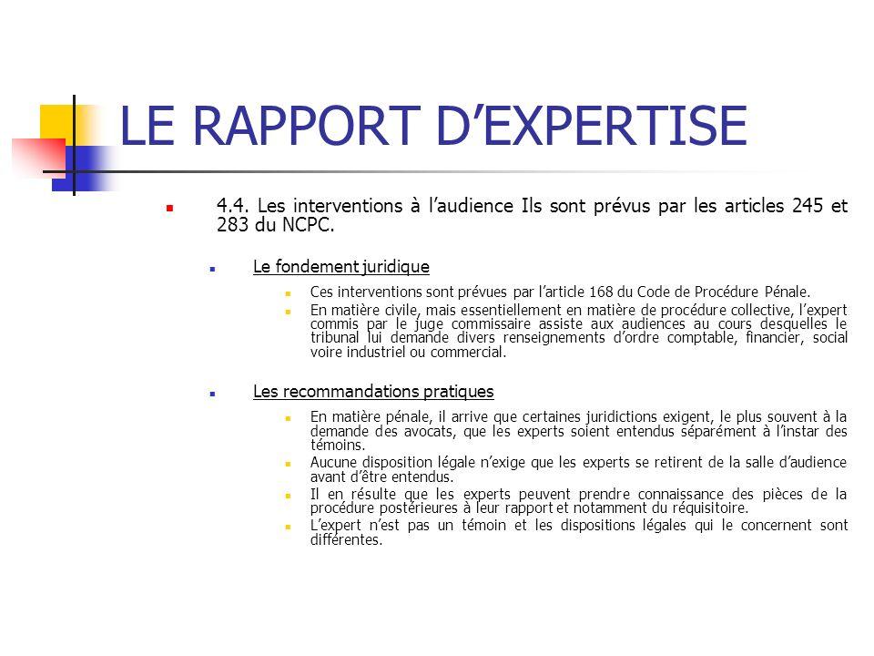 LE RAPPORT DEXPERTISE 4.4. Les interventions à laudience Ils sont prévus par les articles 245 et 283 du NCPC. Le fondement juridique Ces interventions
