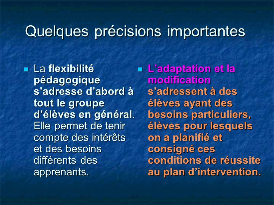 Quelques précisions importantes Quelques précisions importantes La flexibilité pédagogique sadresse dabord à tout le groupe délèves en général. Elle p