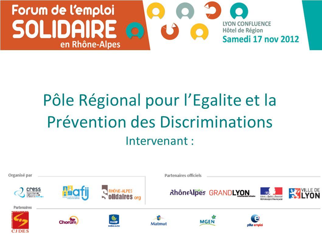 Pôle Régional pour lEgalite et la Prévention des Discriminations Intervenant :