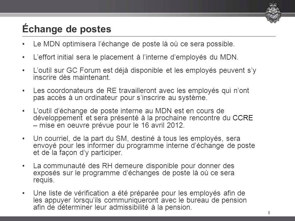 8 Échange de postes Le MDN optimisera léchange de poste là où ce sera possible.