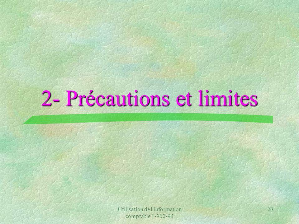 Utilisation de l information comptable 1-902-96 23 2- Précautions et limites