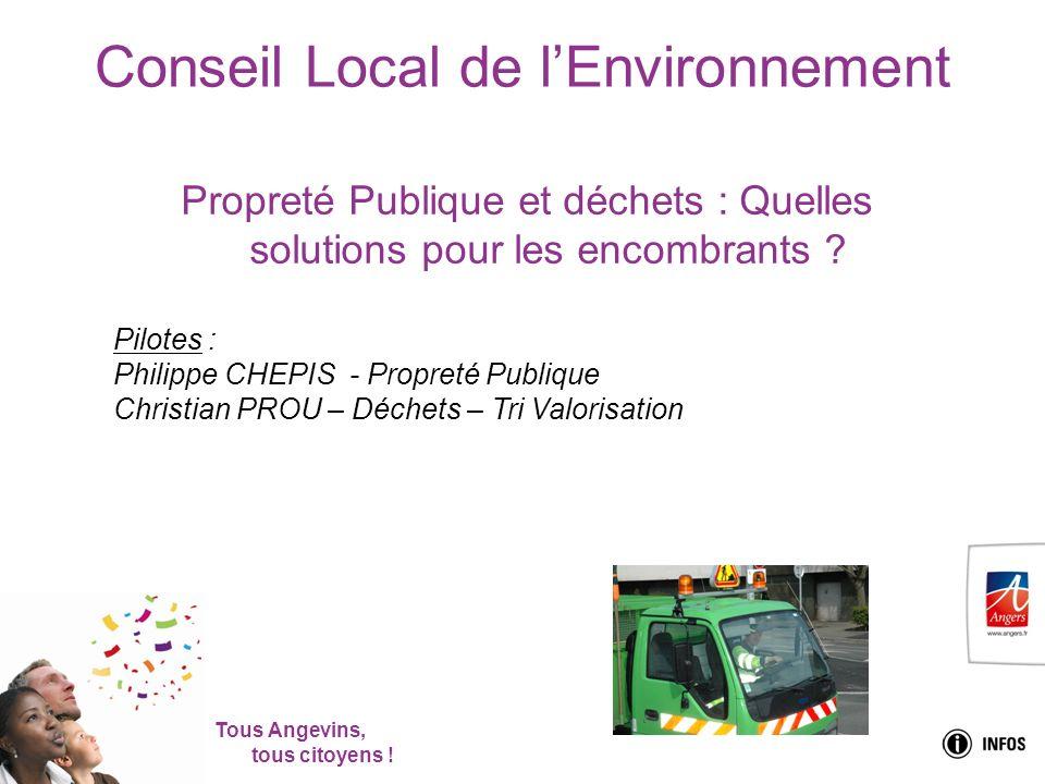Tous Angevins, tous citoyens ! Propreté Publique et déchets : Quelles solutions pour les encombrants ? Pilotes : Philippe CHEPIS - Propreté Publique C