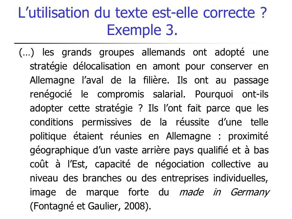 Lutilisation du texte est-elle correcte ? Exemple 3. (…) les grands groupes allemands ont adopté une stratégie délocalisation en amont pour conserver