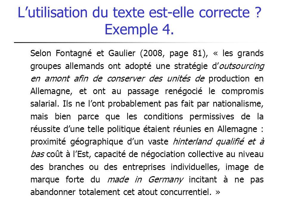 Lutilisation du texte est-elle correcte ? Exemple 4. Selon Fontagné et Gaulier (2008, page 81), « les grands groupes allemands ont adopté une stratégi