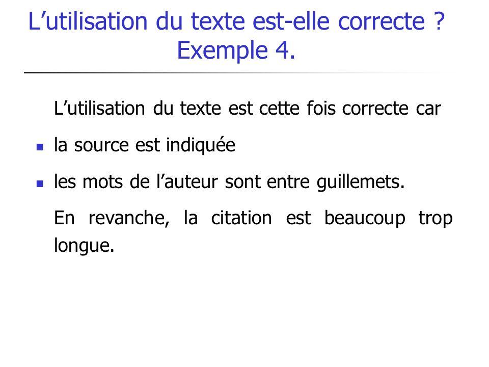 Lutilisation du texte est-elle correcte ? Exemple 4. Lutilisation du texte est cette fois correcte car la source est indiquée les mots de lauteur sont