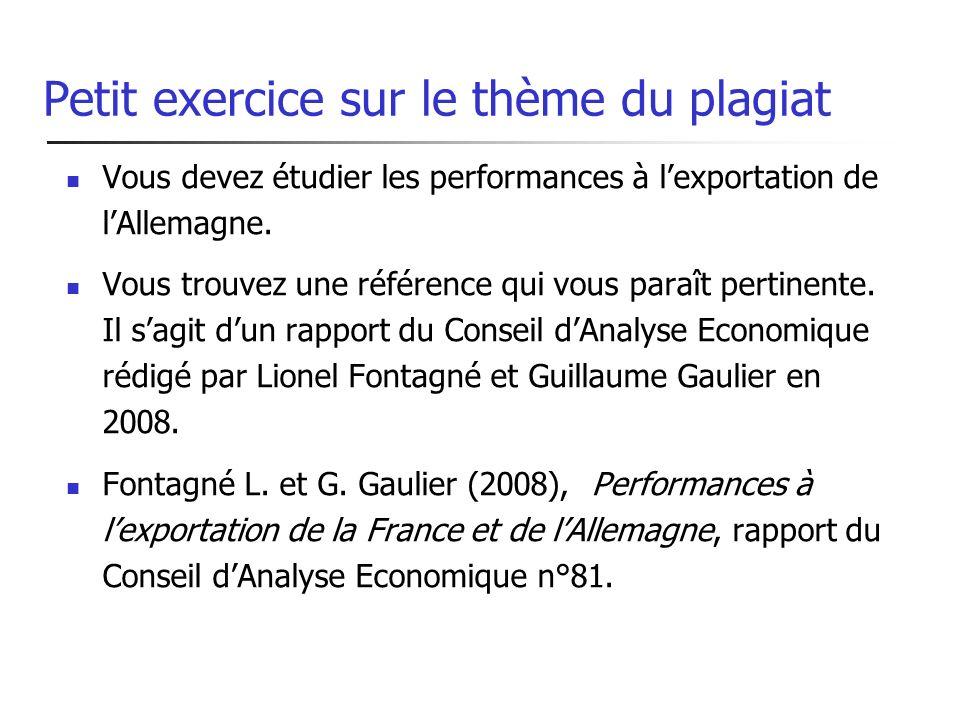 Petit exercice sur le thème du plagiat Vous devez étudier les performances à lexportation de lAllemagne. Vous trouvez une référence qui vous paraît pe