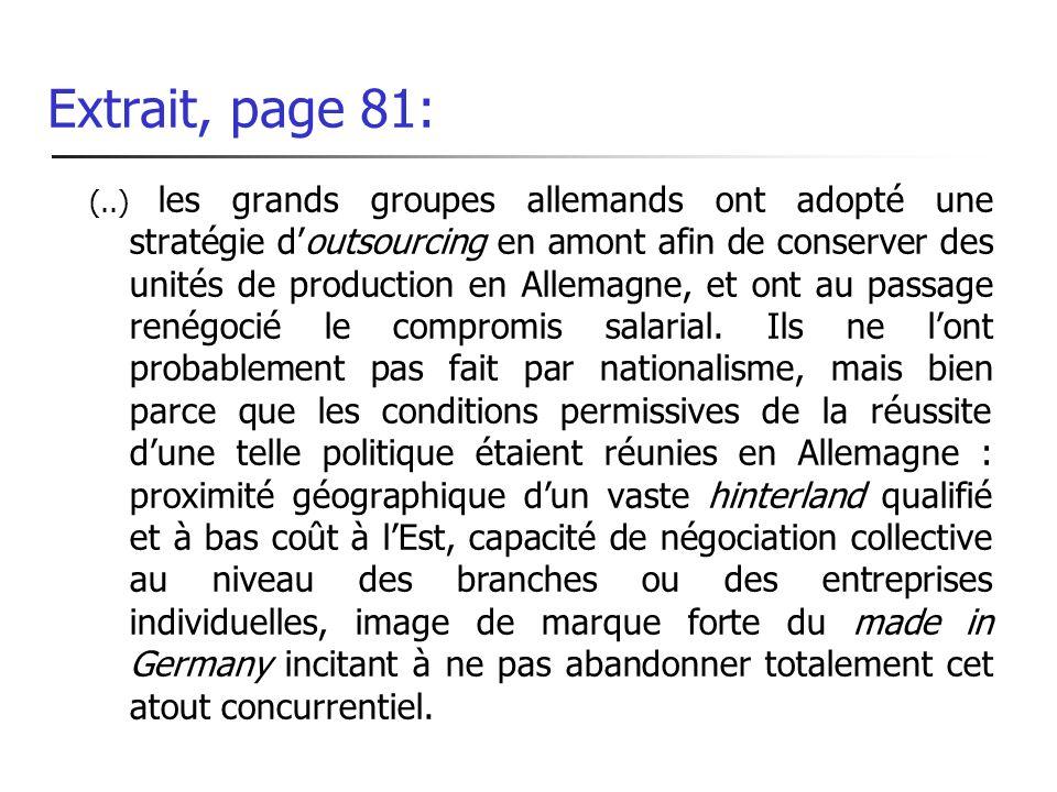Extrait, page 81: (..) les grands groupes allemands ont adopté une stratégie doutsourcing en amont afin de conserver des unités de production en Allem