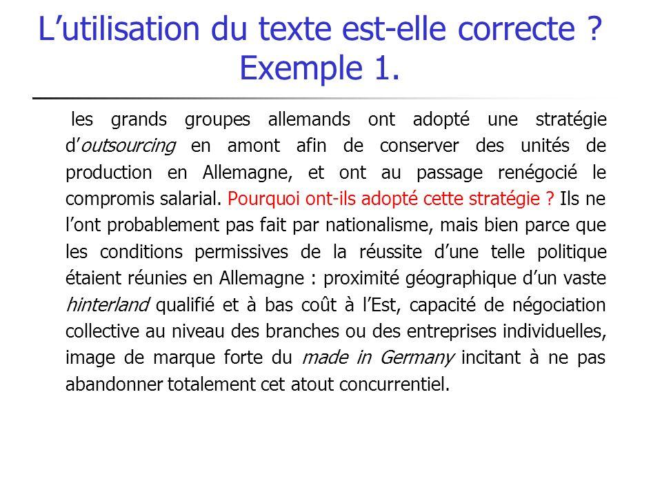 Lutilisation du texte est-elle correcte ? Exemple 1. les grands groupes allemands ont adopté une stratégie doutsourcing en amont afin de conserver des