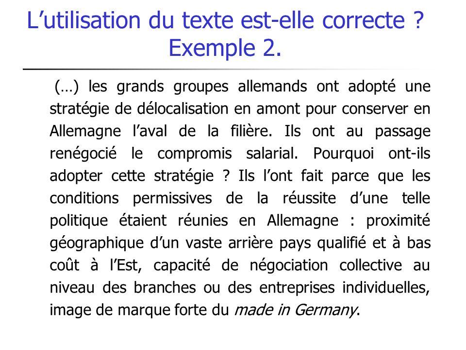 Lutilisation du texte est-elle correcte ? Exemple 2. (…) les grands groupes allemands ont adopté une stratégie de délocalisation en amont pour conserv