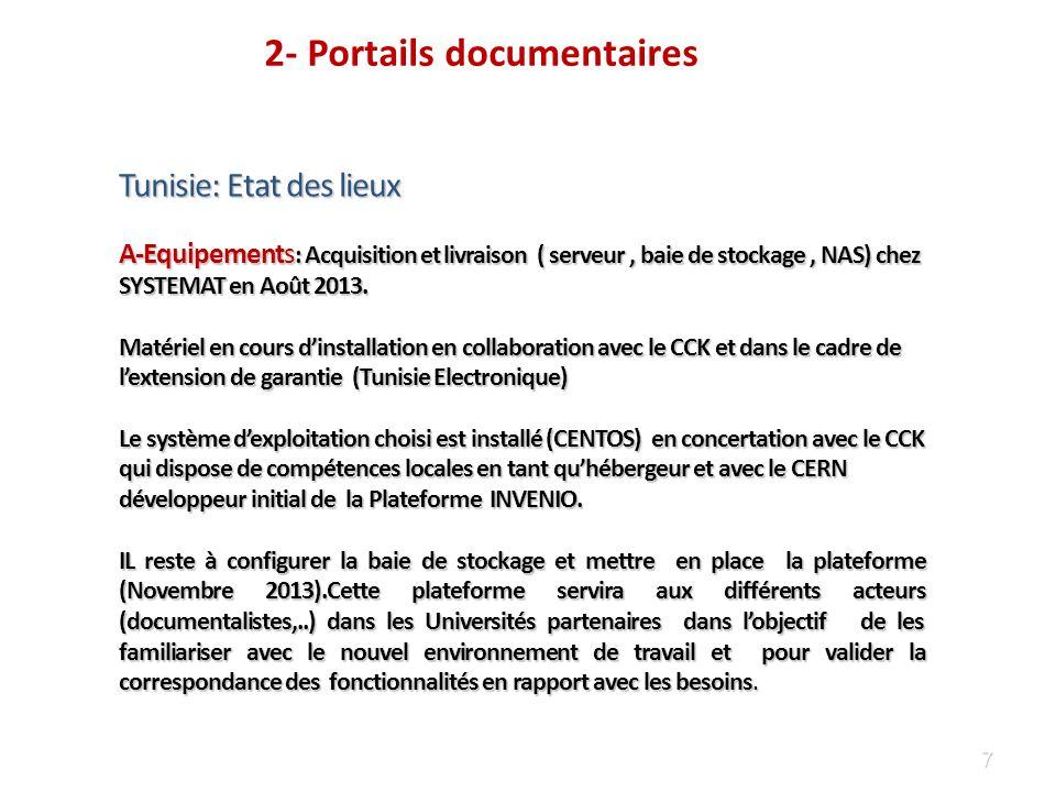 7 Tunisie: Etat des lieux A-Equipements : Acquisition et livraison ( serveur, baie de stockage, NAS) chez SYSTEMAT en Août 2013.