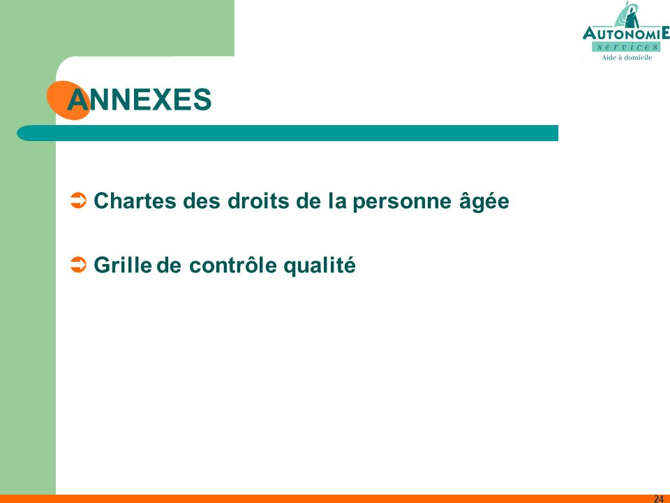 24 ANNEXES Chartes des droits de la personne âgée Grille de contrôle qualité