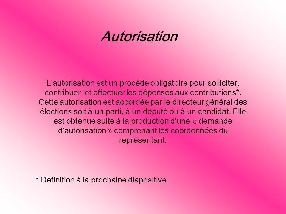 Autorisation Lautorisation est un procédé obligatoire pour solliciter, contribuer et effectuer les dépenses aux contributions*. Cette autorisation est