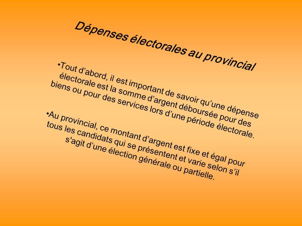 Dépenses électorales au provincial Tout dabord, il est important de savoir quune dépense électorale est la somme dargent déboursée pour des biens ou p