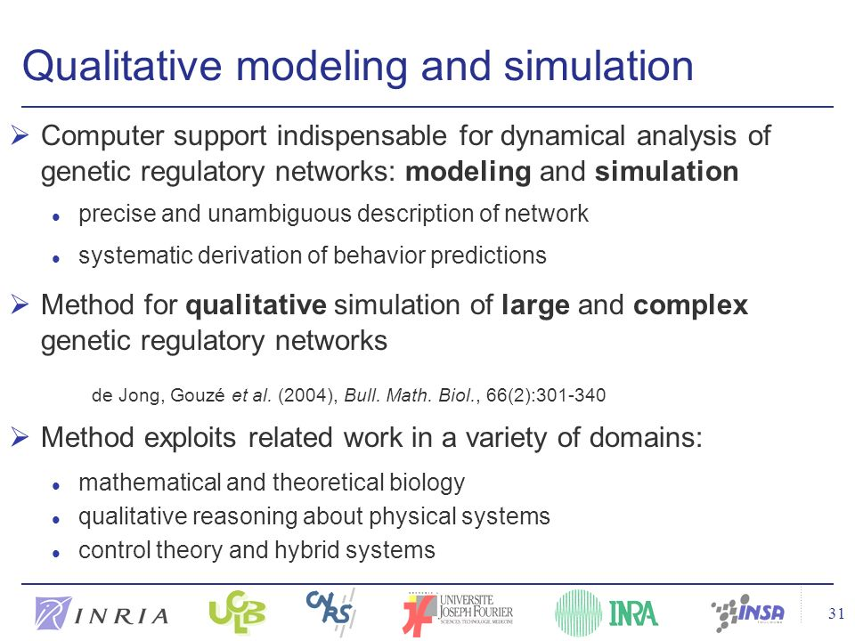 31 Qualitative modeling and simulation Computer support indispensable for dynamical analysis of genetic regulatory networks: modeling and simulation l