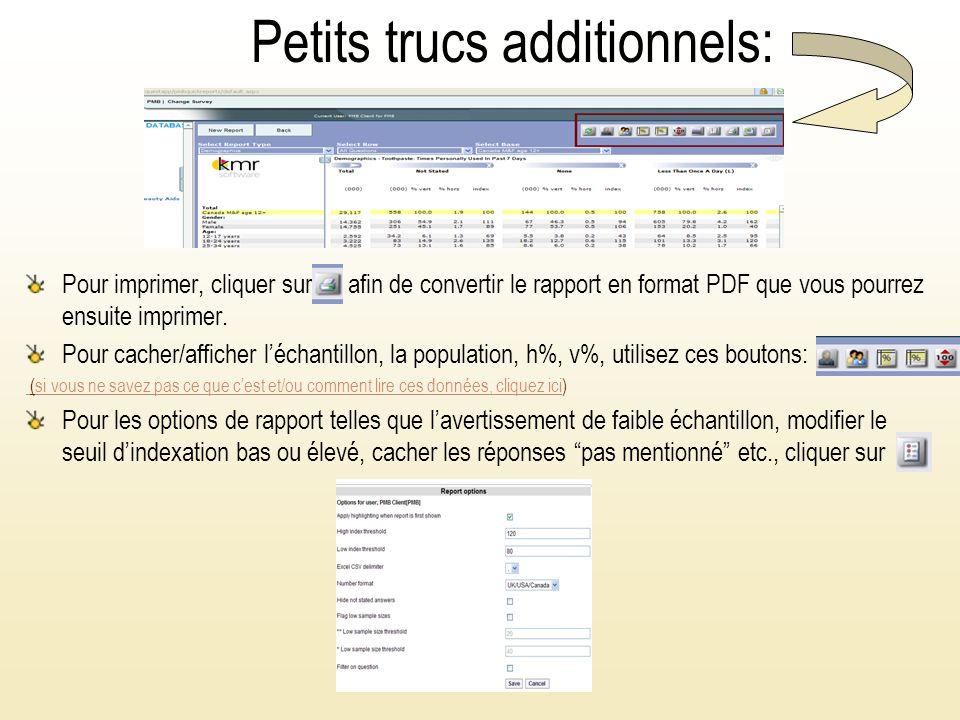 Petits trucs additionnels: Pour imprimer, cliquer sur afin de convertir le rapport en format PDF que vous pourrez ensuite imprimer.
