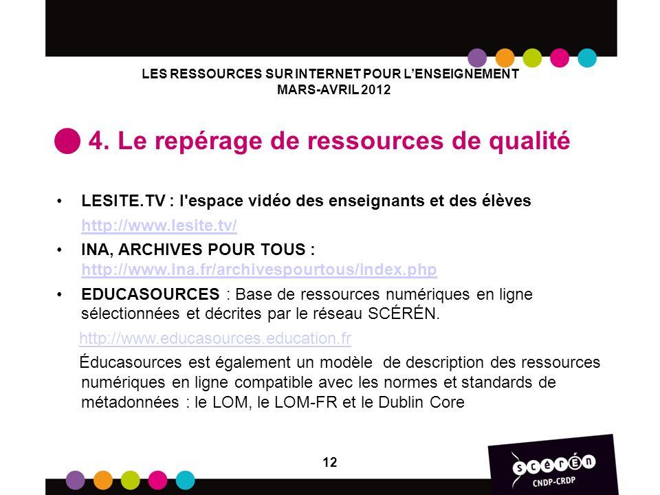 LES RESSOURCES SUR INTERNET POUR LENSEIGNEMENT MARS-AVRIL 2012 4. Le repérage de ressources de qualité LESITE.TV : l'espace vidéo des enseignants et d