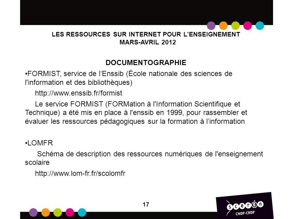 LES RESSOURCES SUR INTERNET POUR LENSEIGNEMENT MARS-AVRIL 2012 DOCUMENTOGRAPHIE FORMIST, service de lEnssib (École nationale des sciences de l'informa