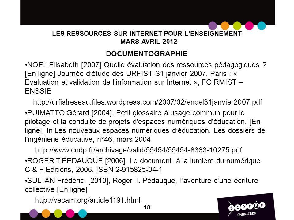 LES RESSOURCES SUR INTERNET POUR LENSEIGNEMENT MARS-AVRIL 2012 DOCUMENTOGRAPHIE NOEL Elisabeth [2007] Quelle évaluation des ressources pédagogiques ?