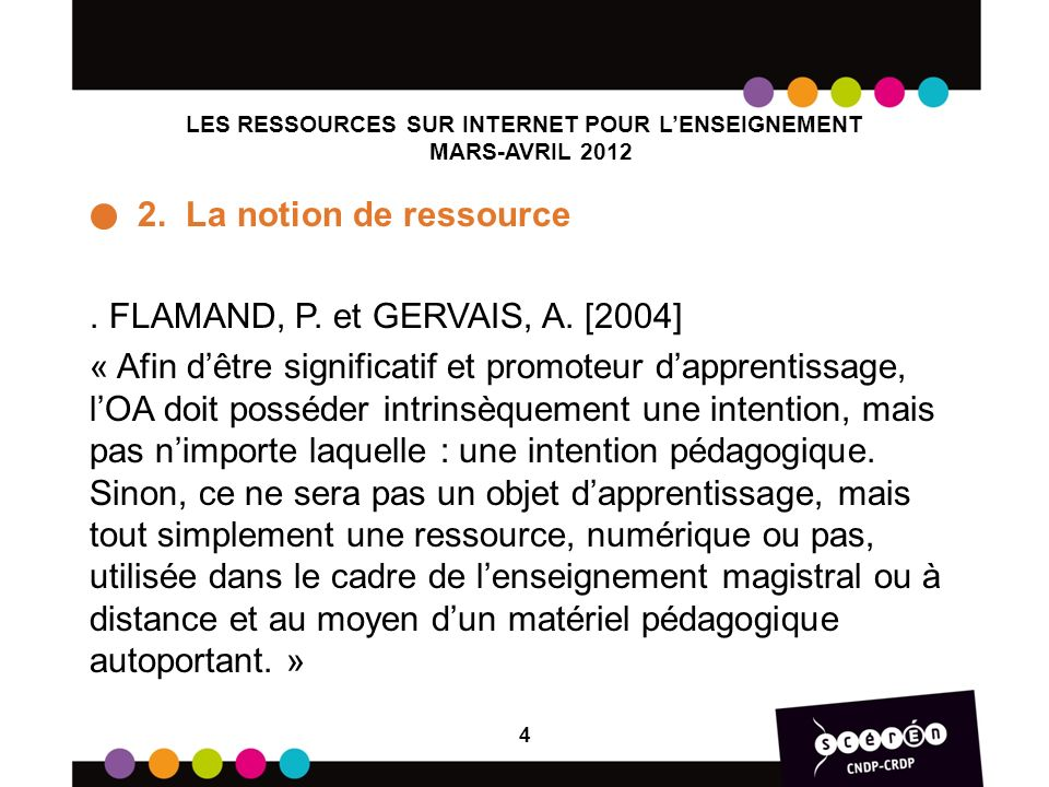 LES RESSOURCES SUR INTERNET POUR LENSEIGNEMENT MARS-AVRIL 2012 2. La notion de ressource. FLAMAND, P. et GERVAIS, A. [2004] « Afin dêtre significatif