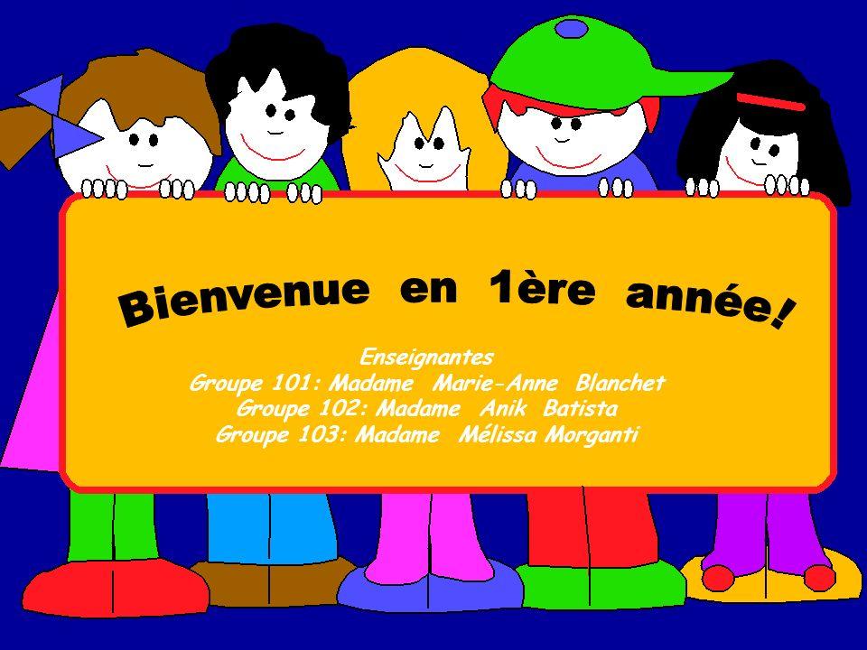Enseignantes Groupe 101: Madame Marie-Anne Blanchet Groupe 102: Madame Anik Batista Groupe 103: Madame Mélissa Morganti
