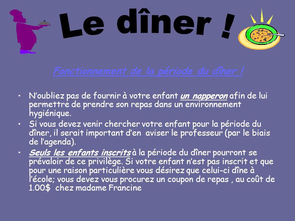 Fonctionnement de la période du dîner ! Noubliez pas de fournir à votre enfant un napperon afin de lui permettre de prendre son repas dans un environn