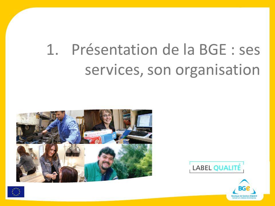 1.Présentation de la BGE : ses services, son organisation