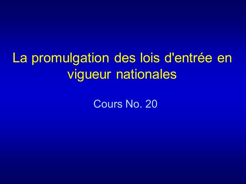 La promulgation des lois d'entrée en vigueur nationales Cours No. 20