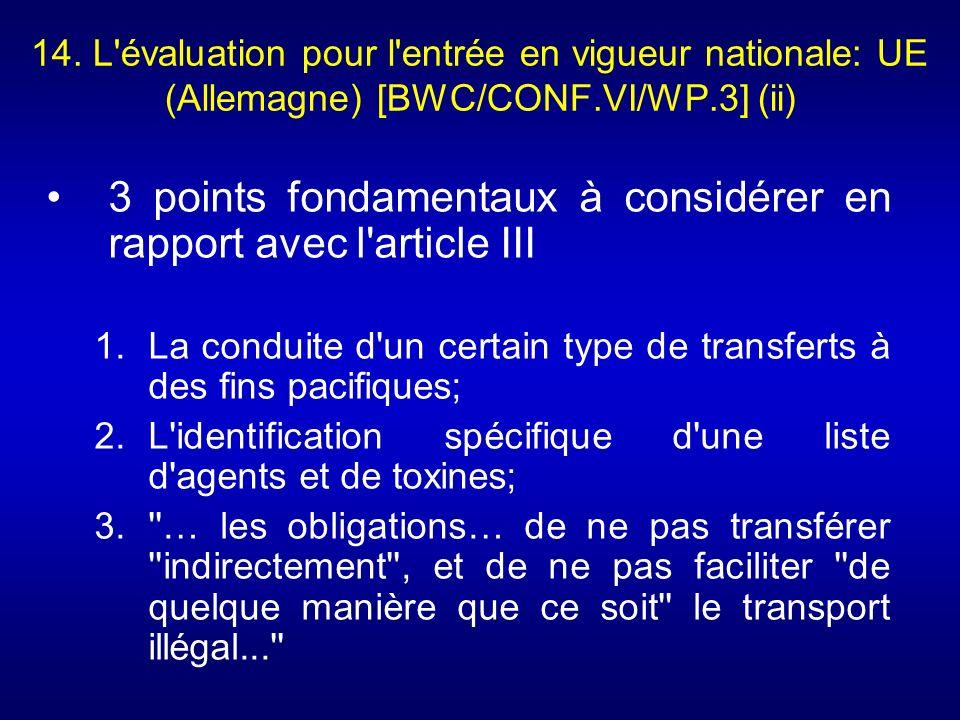 14. L'évaluation pour l'entrée en vigueur nationale: UE (Allemagne) [BWC/CONF.VI/WP.3] (ii) 3 points fondamentaux à considérer en rapport avec l'artic