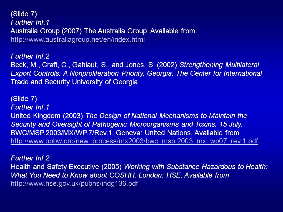 (Slide 7) Further Inf.1 Australia Group (2007) The Australia Group.