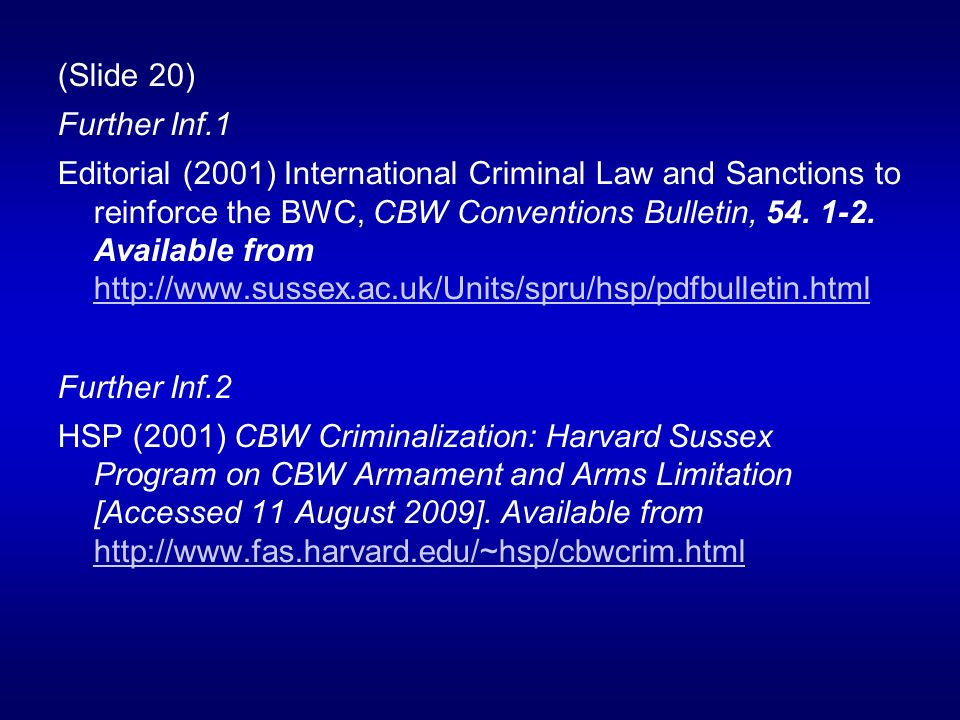 (Slide 20) Further Inf.1 Editorial (2001) International Criminal Law and Sanctions to reinforce the BWC, CBW Conventions Bulletin, 54.