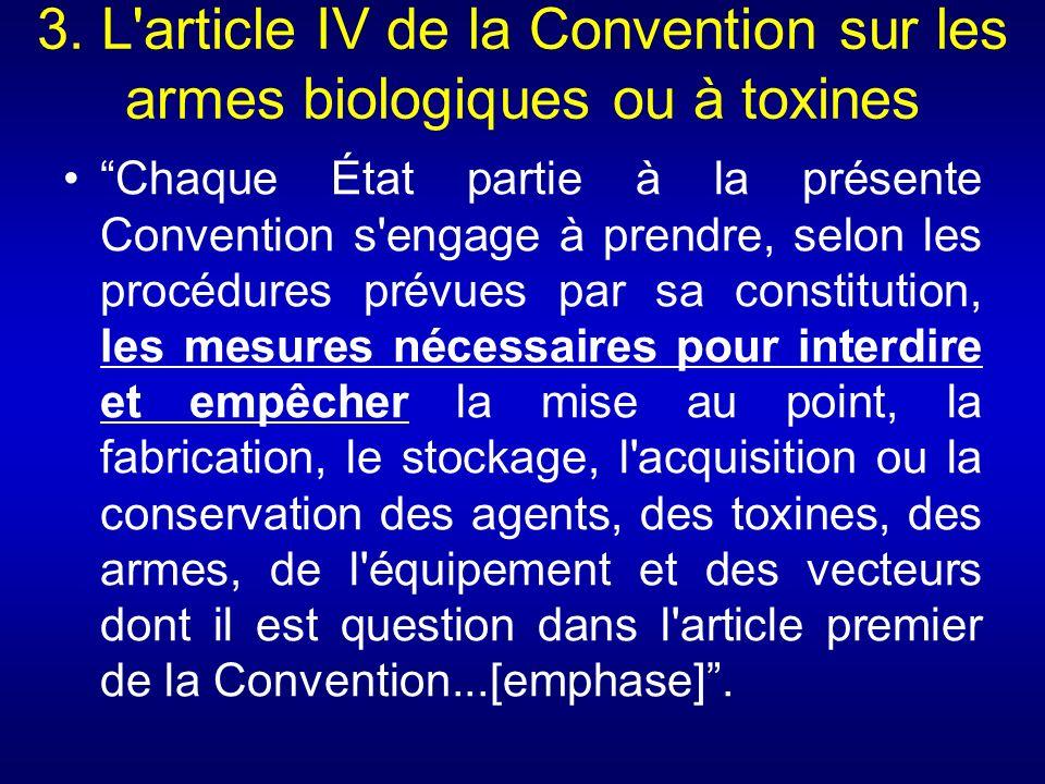 Chaque État partie à la présente Convention s'engage à prendre, selon les procédures prévues par sa constitution, les mesures nécessaires pour interdi
