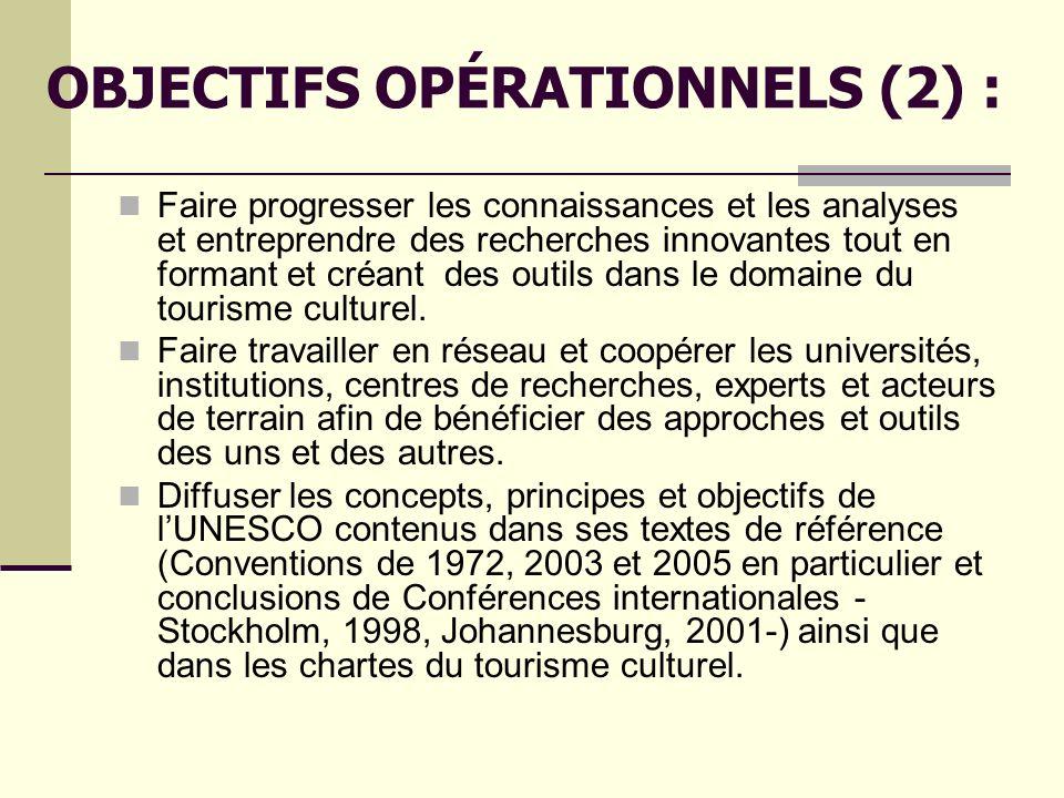 OBJECTIFS OPÉRATIONNELS (2) : Faire progresser les connaissances et les analyses et entreprendre des recherches innovantes tout en formant et créant des outils dans le domaine du tourisme culturel.