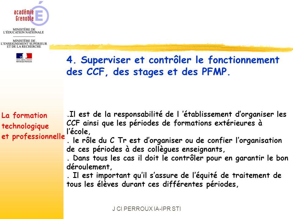 J Cl PERROUX IA-IPR STI.Il est de la responsabilité de l établissement dorganiser les CCF ainsi que les périodes de formations extérieures à lécole,.