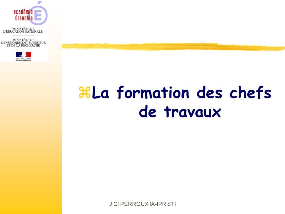 J Cl PERROUX IA-IPR STI zLa formation des chefs de travaux