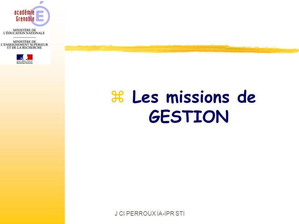 J Cl PERROUX IA-IPR STI z Les missions de GESTION