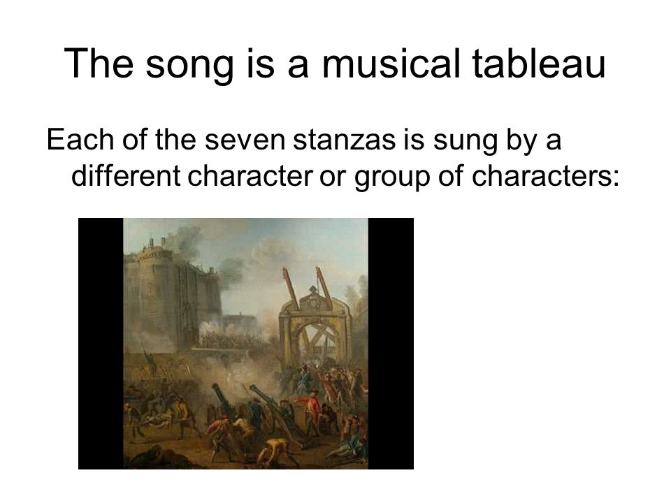 The song is a musical tableau Each of the seven stanzas is sung by a different character or group of characters: