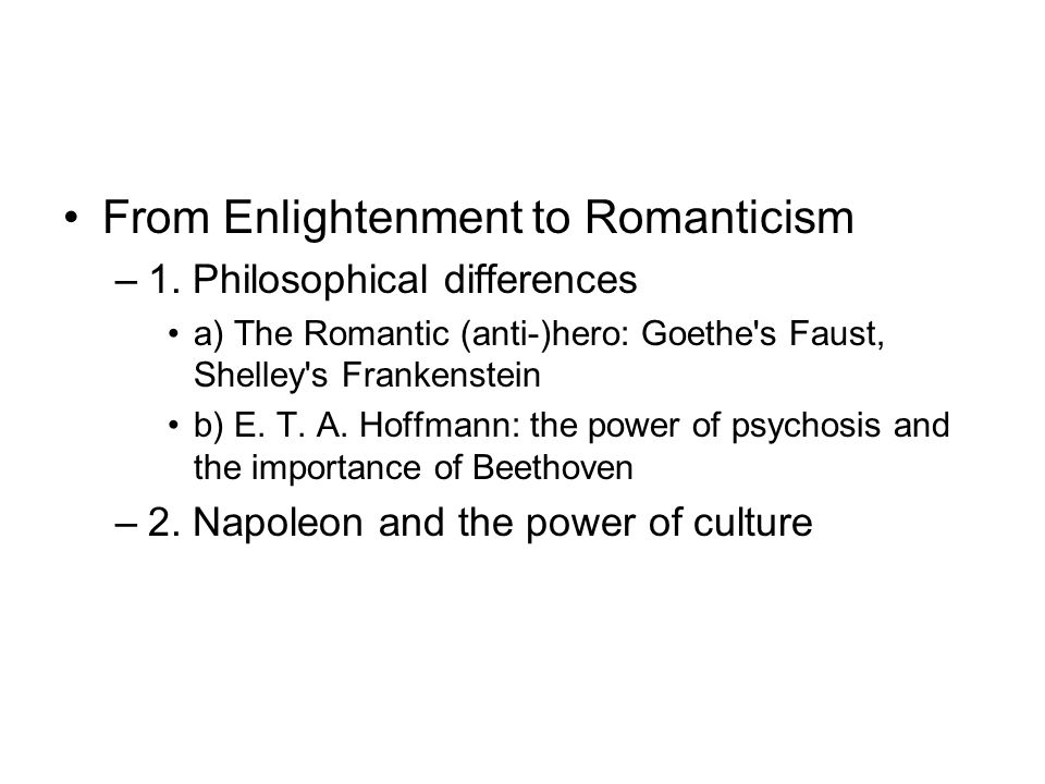 From Enlightenment to Romanticism –1.