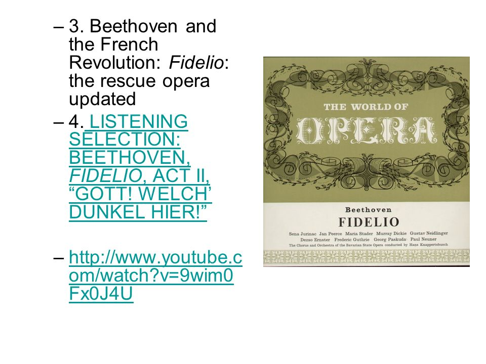 –3. Beethoven and the French Revolution: Fidelio: the rescue opera updated –4.