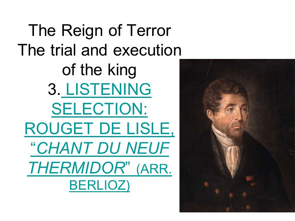 The Reign of Terror The trial and execution of the king 3.