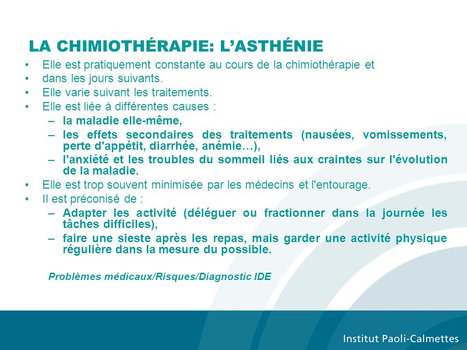LA CHIMIOTHÉRAPIE: LASTHÉNIE Elle est pratiquement constante au cours de la chimiothérapie et dans les jours suivants.