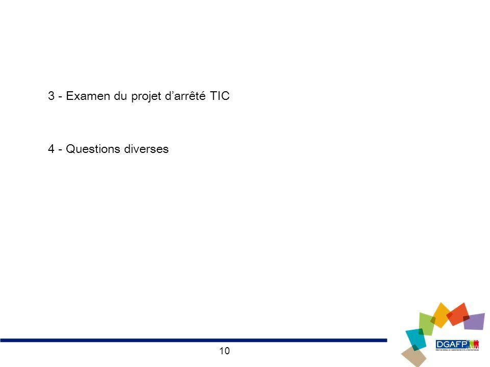 10 3 - Examen du projet darrêté TIC 4 - Questions diverses
