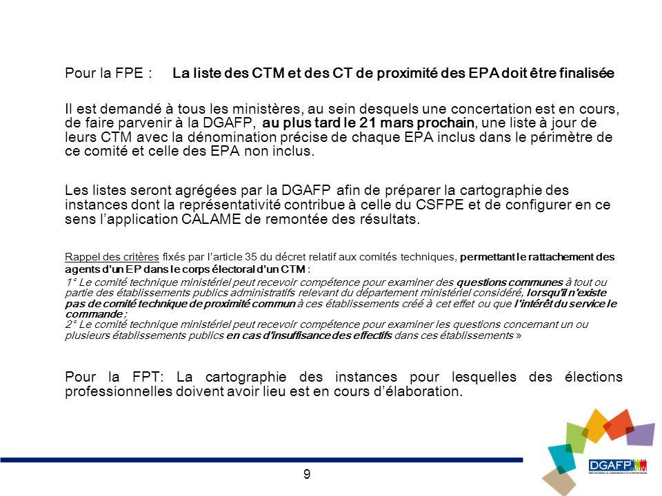 9 Pour la FPE : La liste des CTM et des CT de proximité des EPA doit être finalisée Il est demandé à tous les ministères, au sein desquels une concert