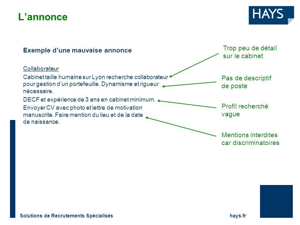 Solutions de Recrutements Spécialisés hays.fr Lannonce Exemple dune mauvaise annonce Collaborateur Cabinet taille humaine sur Lyon recherche collaborateur pour gestion dun portefeuille.