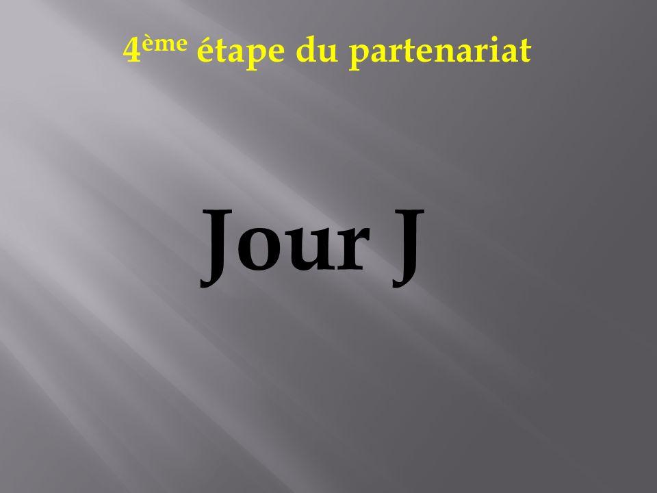 4 ème étape du partenariat Jour J