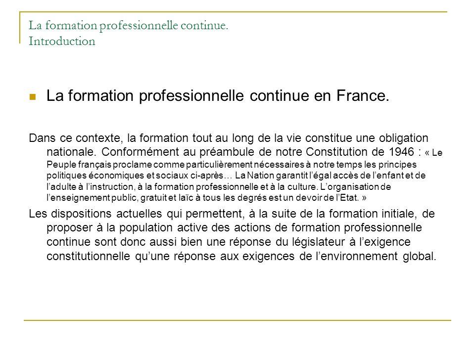 La formation professionnelle continue. Introduction La formation professionnelle continue en France. Dans ce contexte, la formation tout au long de la