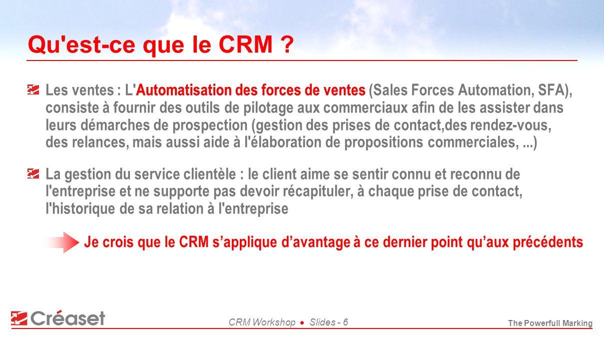 The Powerfull Marking CRM WorkshopSlides - 6 Qu'est-ce que le CRM ? Les ventes : L'Automatisation des forces de ventes (Sales Forces Automation, SFA),