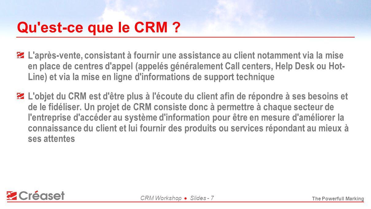 The Powerfull Marking CRM WorkshopSlides - 7 Qu'est-ce que le CRM ? L'après-vente, consistant à fournir une assistance au client notamment via la mise