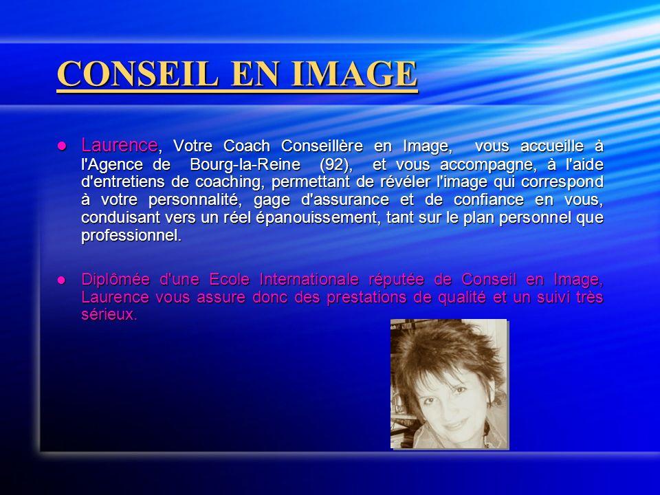 CONSEIL EN IMAGE Laurence, Votre Coach Conseillère en Image, vous accueille à l'Agence de Bourg-la-Reine (92), et vous accompagne, à l'aide d'entretie