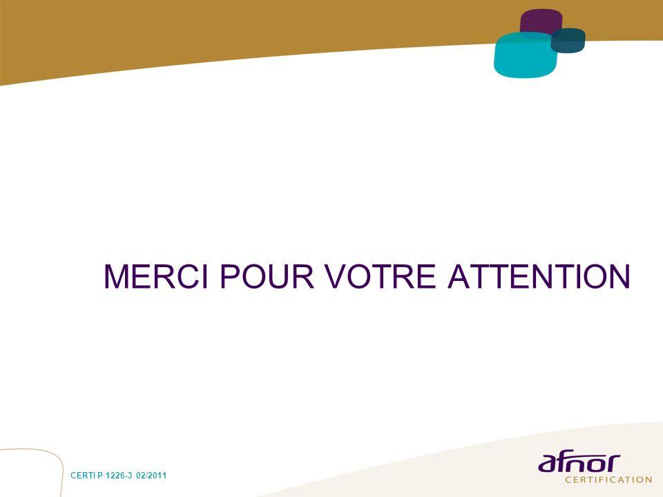 MERCI POUR VOTRE ATTENTION CERTI P 1226-3 02/2011