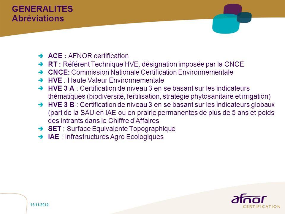15/11/2012 ACE : AFNOR certification RT : Référent Technique HVE, désignation imposée par la CNCE CNCE: Commission Nationale Certification Environneme